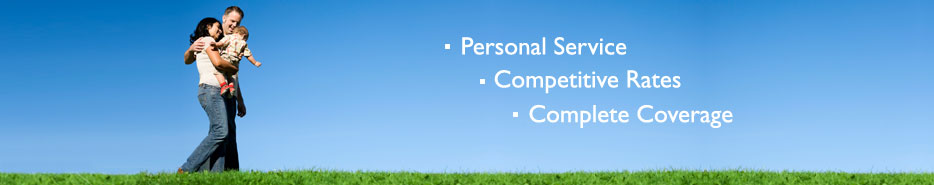 Personal Service, Competitive Rates, Complete Coverage